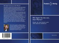 Bookcover of Wie legen Sie das aus, Herr Pfarrer?