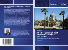 Buchcover von Die Bergpredigt nach Matthäus adäquat verstehen