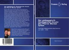 Buchcover von Der pädagogisch-theologische Ansatz des Pfarrer Werner Sylten