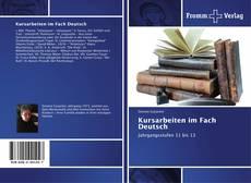 Bookcover of Kursarbeiten im Fach Deutsch