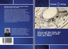 Bookcover of Hören auf den Gott, der Redet? Reden mit dem Gott, der Hört!