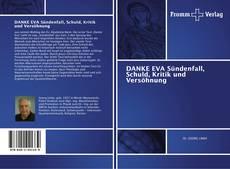 Buchcover von DANKE EVA Sündenfall, Schuld, Kritik und Versöhnung