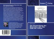 Bookcover of Die Einswerdung des Menschen oder das Ende der Scham