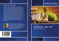 Bookcover of Eucharistie - aber wie?