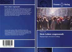 Bookcover of Dem Leben zugewandt