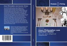Bookcover of Einen Philosophen zum Gourmet-Dinner