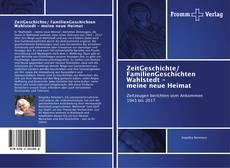 Couverture de ZeitGeschichte/ FamilienGeschichten Wahlstedt - meine neue Heimat