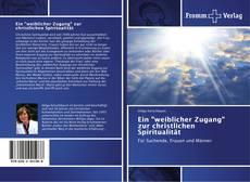 """Buchcover von Ein """"weiblicher Zugang"""" zur christlichen Spiritualität"""