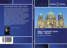 Bookcover of Albert Kalthoff (1850 -1906) - Band I