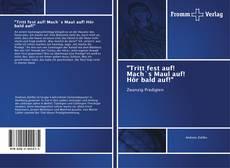 """Capa do livro de """"Tritt fest auf! Mach`s Maul auf! Hör bald auf!"""""""