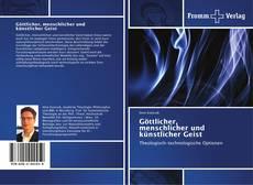 Buchcover von Göttlicher, menschlicher und künstlicher Geist
