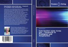 Buchcover von Gott breitet seine Arme aus - Zuspruch in Predigten und Ansprachen