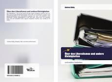 Bookcover of Über den Liberalismus und andere Kleinigkeiten