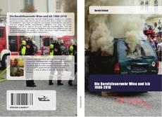 Portada del libro de Die Berufsfeuerwehr Wien und Ich 1988-2018