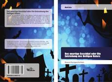 Bookcover of Das unartige Geschöpf oder Die Entstehung des Heiligen Vaters