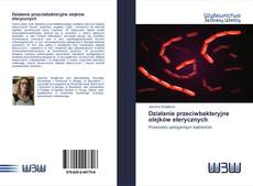 Portada del libro de Działanie przeciwbakteryjne olejków eterycznych