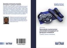 Bookcover of Symulacja numeryczna procesów korozyjnych w gorących metalach