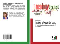 Обложка Rassegna sui percorsi di cure palliative in pazienti oncologici