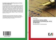 Обложка L'archivio storico della Filarmonica La Prime Lûs 1812 di Bertiolo