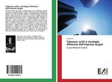 Couverture de Takeover ostili e strategie difensive dell'impresa target