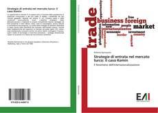 Copertina di Strategie di entrata nel mercato turco: il caso Kemin