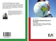 Buchcover von Le sinistre latinoamericane e l'Europa