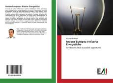 Unione Europea e Risorse Energetiche的封面