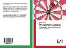 Bookcover of Goal setting come strumento per aumentare la motivazione