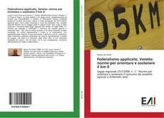 Bookcover of Federalismo applicato, Veneto: norme per orientare e sostenere il km 0