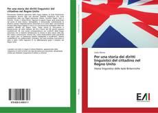 Copertina di Per una storia dei diritti linguistici del cittadino nel Regno Unito