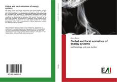 Bookcover of Global and local emissions of energy systems