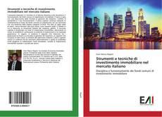 Bookcover of Strumenti e tecniche di investimento immobiliare nel mercato italiano
