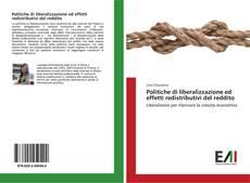 Copertina di Politiche di liberalizzazione ed effetti redistributivi del reddito