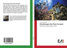 Обложка Charlemagne Rex Pater Europae