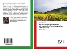 Characterization of grapes glycoproteins from native vines of Campania kitap kapağı