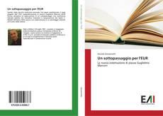 Bookcover of Un sottopassaggio per l'EUR