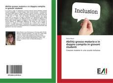 Bookcover of Abilità grosso motorie e in doppio compito in giovani studenti