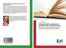 Bookcover of Sviluppo delle competenze motorie nella scuola primaria