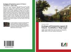 Ecologia ed Economia capace di Futuro : Carditello e i Regi Lagni kitap kapağı