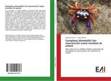 Portada del libro de Complessi dimetallici bis-macrociclici come recettori di anioni