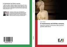 Bookcover of Il matrimonio nel diritto romano