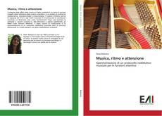 Bookcover of Musica, ritmo e attenzione