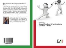 Copertina di Riqualificazione di un Impianto Sportivo a Roma
