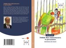 Bookcover of THREE Mini Adventurers in Jerusalem