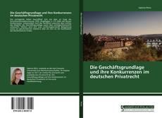 Bookcover of Die Geschäftsgrundlage und ihre Konkurrenzen im deutschen Privatrecht