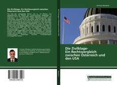 Bookcover of Die Zivilklage- Ein Rechtsvergleich zwischen Österreich und den USA