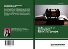 Bookcover of Die Rechtskraft im gewerblichen Betriebsanlagenrecht