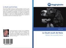 Bookcover of Le Ouah ouah de Naïa