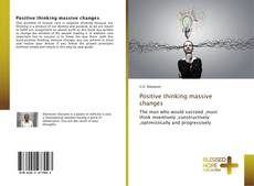 Bookcover of Positive thinking massive changes
