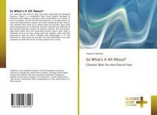 Bookcover of So What's It All About?